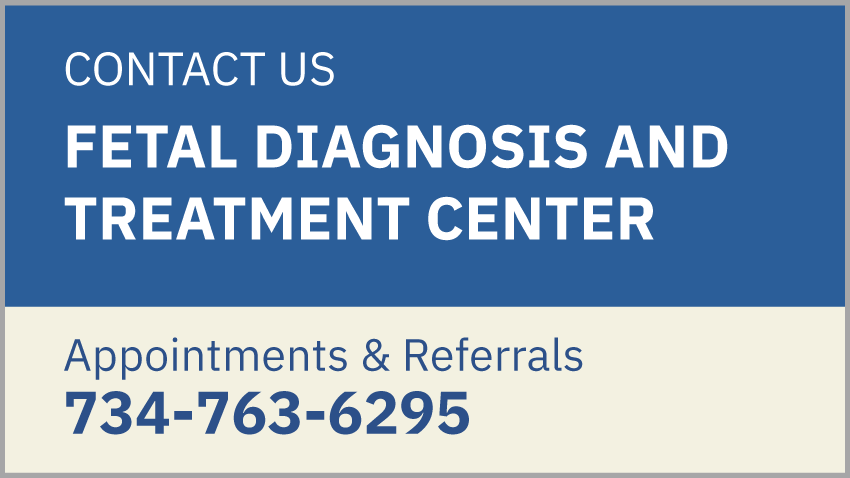 Contact Us: Fetal Diagnosis and Treatment Center 734-763-6295