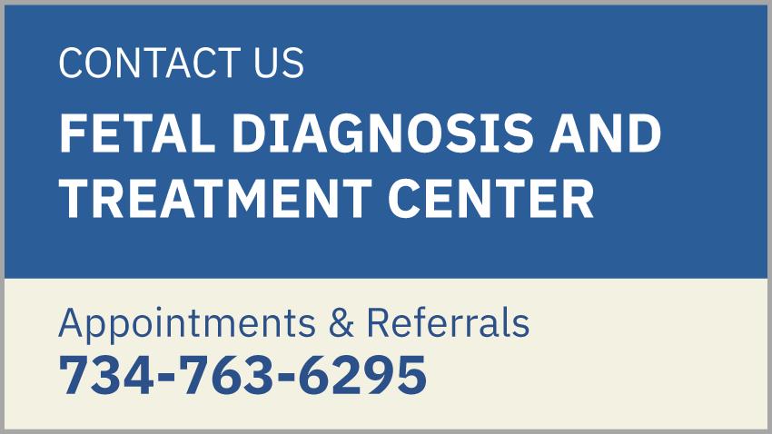 Contact Us: Fetal Diagnosis and Treatment Center 734-763-6295