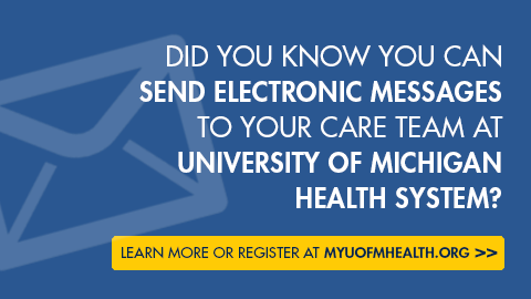 Email your physician via MyUofMHealth