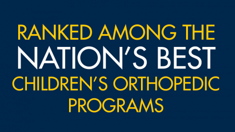 Ranked among the nation's best children's orthopedics programs