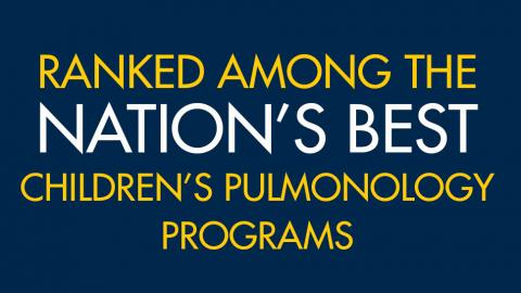 Ranked among the nation's best children's pulmonology programs