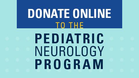 Donate Online to the Pediatric Neurology Program