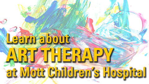 Learn about Art Therapy at Mott Children's Hospital
