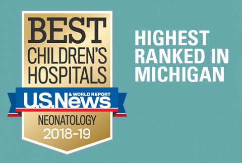 Pediatric Neonatology Program has be ranked #1 in Michigan and 10th in the nation by US News and World Report 2018