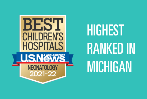 Mott Children's Pediatric Neonatology Program has be ranked #1 in Michigan and 22nd in the nation by US News and World Report 2021