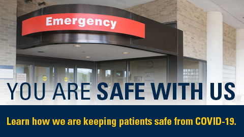 You are safe with us. Learn how we are keeping patients safe from COVID-19. Image of emergency room entrance.